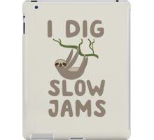 I dig slow jams iPad Case/Skin