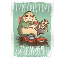 A Year Closer to owning a Mobility Scooter Poster