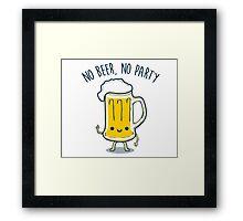 No Beer, No Party Framed Print