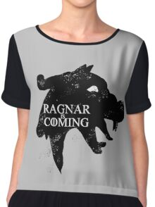 Ragnar is Coming Chiffon Top
