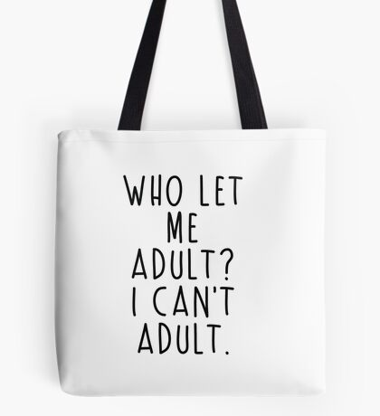 I can't adult Tote Bag