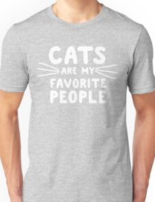 Cats are my favorite people Unisex T-Shirt