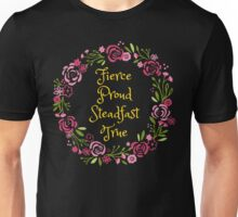 Fierce Proud Steadfast True Unisex T-Shirt