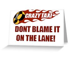 Don't Blame It On the Lane  Greeting Card