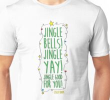Jingle yay! Unisex T-Shirt
