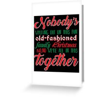Nobody's Walking Out Greeting Card
