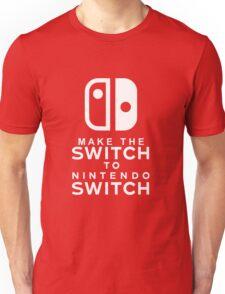 Make The Switch - Nintendo Switch (White Text) Unisex T-Shirt