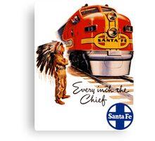 Vintage Santa Fe Railroad Every Inch the Chief Train Canvas Print