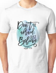 Bible verse Mark 5:36 with Blue Watercolor Background Unisex T-Shirt