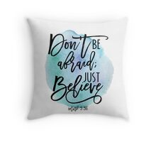 Bible verse Mark 5:36 with Blue Watercolor Background Throw Pillow