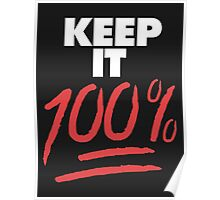 Keep it 100% Poster