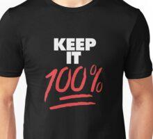 Keep it 100% Unisex T-Shirt