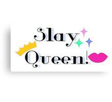 Slay Queen Slay Canvas Print