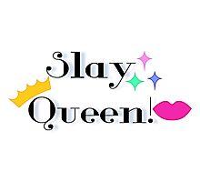 Slay Queen Slay Photographic Print