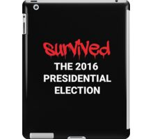Survived The 2016 Presidential Election iPad Case/Skin