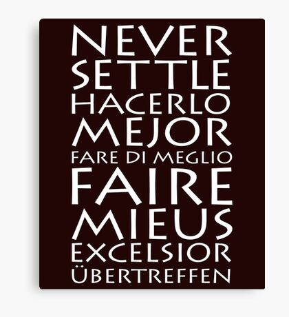 Never Settle Multiple Languages Canvas Print