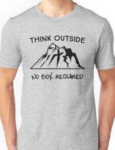 Think outside. No box required Unisex T-Shirt