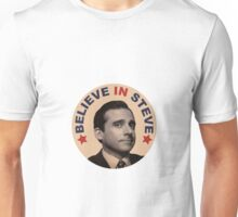 Believe In Steve Unisex T-Shirt