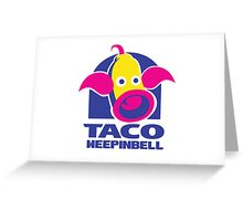Taco Weepinbell Greeting Card