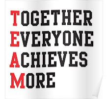 TEAM. Together everyone achieves more Poster