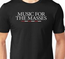 Music for the Masses Unisex T-Shirt