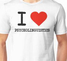 I Love Psycholinguistics Unisex T-Shirt