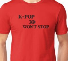 Kpop- Won't Stop Unisex T-Shirt