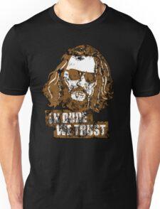 In Dude We Trust (Dude) Unisex T-Shirt