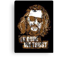 In Dude We Trust (Dude) Canvas Print