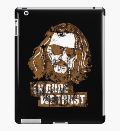 In Dude We Trust (Dude) iPad Case/Skin