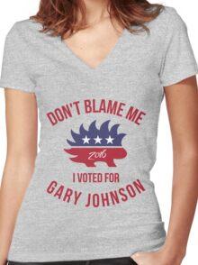 Don't Blame Me I Voted For Gary Johnson T-Shirt Women's Fitted V-Neck T-Shirt
