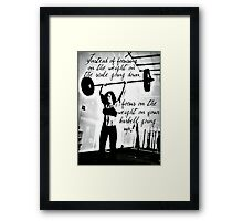 Focus On The Weight On Your Barbell Going Up Framed Print