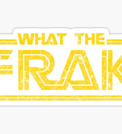 GALACTICA WHAT THE FRAK Sticker