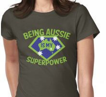 Being Aussie is my SUPERPOWER Womens Fitted T-Shirt