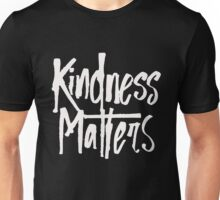 Kindness Matters - Be Kind Nice Helpful - Inspirational  Unisex T-Shirt