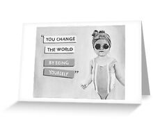 Change the World by Being Yourself quote - Fashion Girl - Black and White  Greeting Card