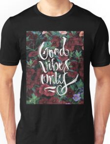 Good Vibes Only / Tulips Unisex T-Shirt