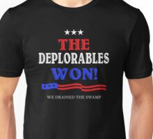The Deplorables Won! Trump is President! Unisex T-Shirt