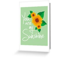 Best Gifts for women You are my Sunshine Greeting Card