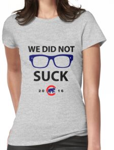 we did not suck chicago cubs Womens Fitted T-Shirt