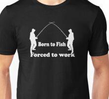 Born to Fishing Funny Unisex T-Shirt
