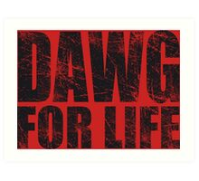 Dawg for Life Art Print
