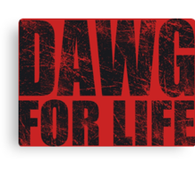 Dawg for Life Canvas Print