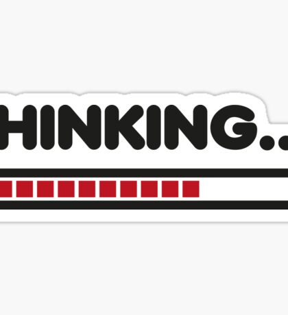 Thinking / Funny humor  Sticker