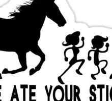Funny My Horse Ate Your Stick Family Kitten Rescue Sticker Sticker