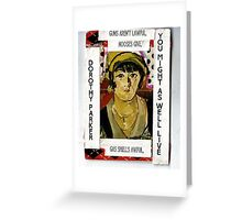 "Dorothy Parker-""Resume""(You Might As Well Live) Greeting Card"