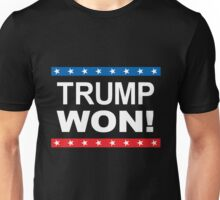 Trump Won! Unisex T-Shirt