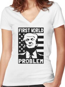 Trump - First World Problem Women's Fitted V-Neck T-Shirt
