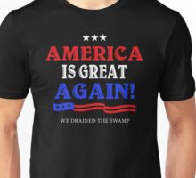 America is Great Again! We Drained the Swamp! Unisex T-Shirt