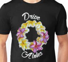 Drive Aloha (White Letters) Unisex T-Shirt